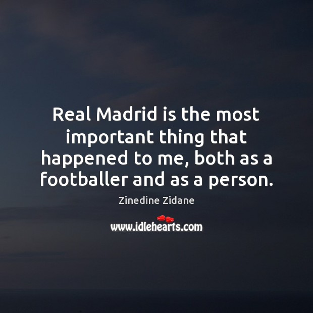 Real Madrid is the most important thing that happened to me, both Image