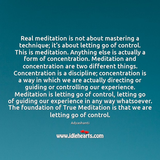 Image, Real meditation is not about mastering a technique; it's about letting