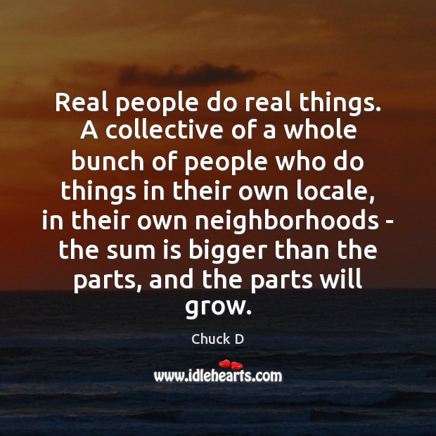 Real people do real things. A collective of a whole bunch of Image