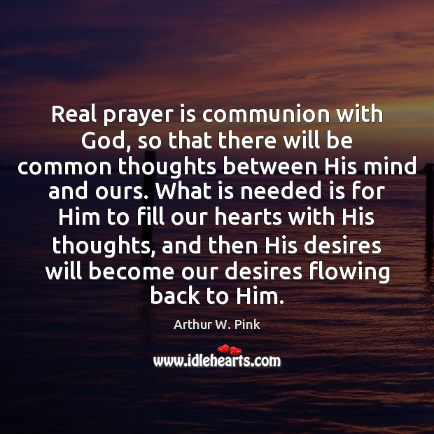 Image, Real prayer is communion with God, so that there will be common