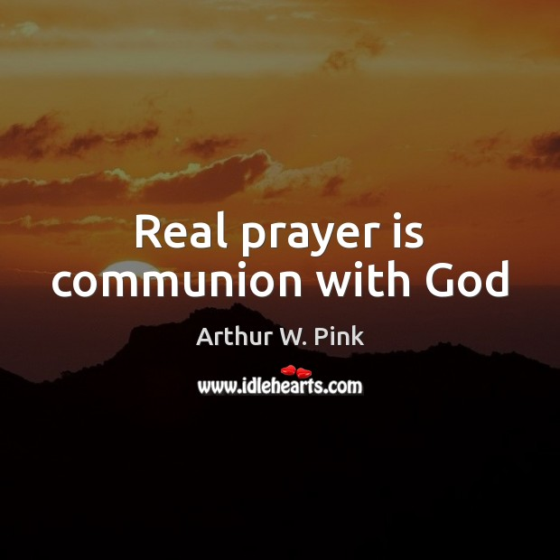 Real prayer is communion with God Prayer Quotes Image
