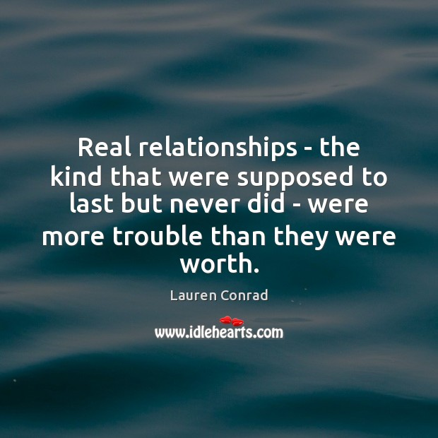 Image, Real relationships – the kind that were supposed to last but never