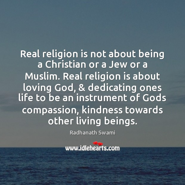 Real religion is not about being a Christian or a Jew or Religion Quotes Image