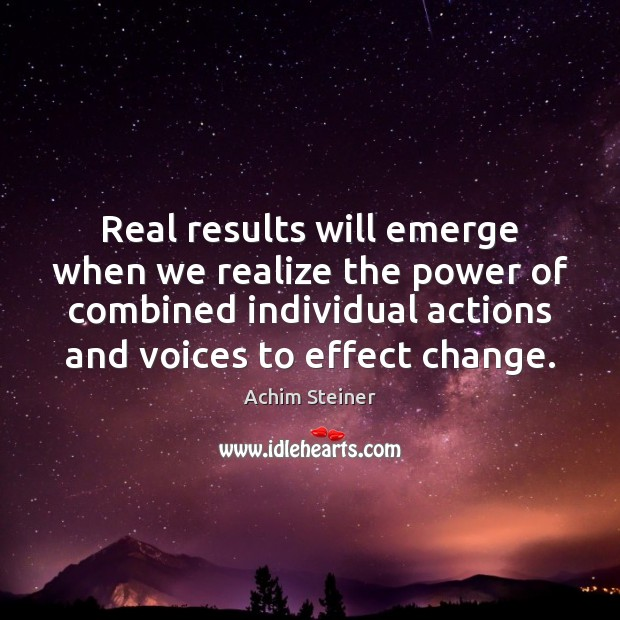 Image, Real results will emerge when we realize the power of combined individual