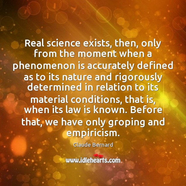 Image, Real science exists, then, only from the moment when a phenomenon is