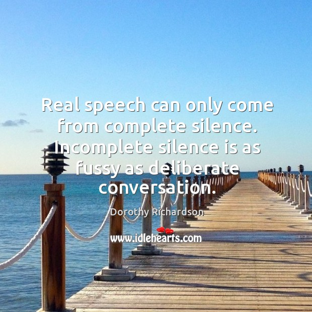 Real speech can only come from complete silence. Incomplete silence is as Image