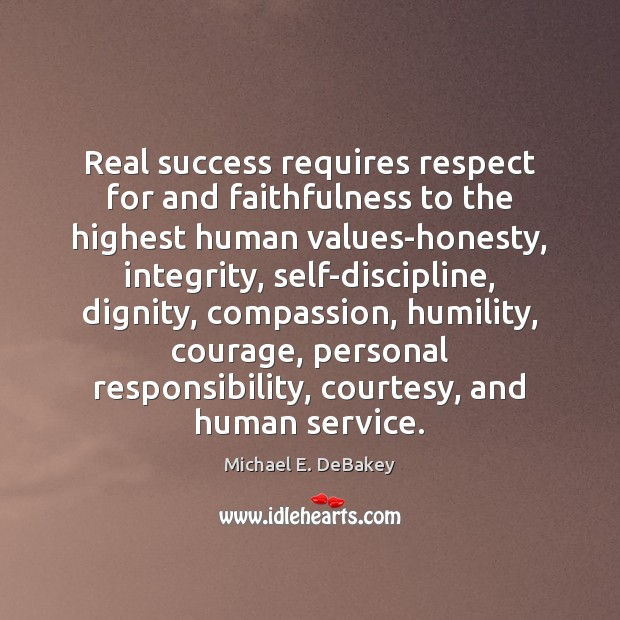 Real success requires respect for and faithfulness to the highest human values-honesty, Image