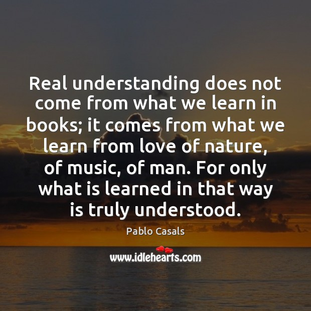Image, Real understanding does not come from what we learn in books; it