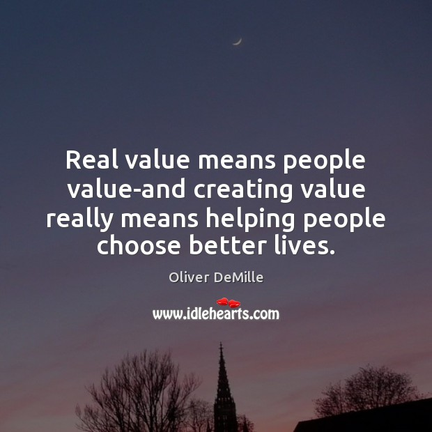 Image, Real value means people value-and creating value really means helping people choose