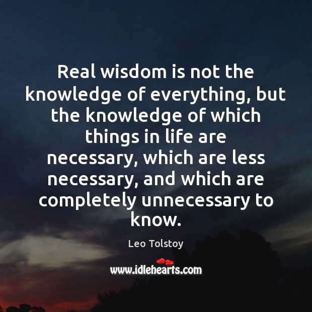 Real wisdom is not the knowledge of everything, but the knowledge of Image