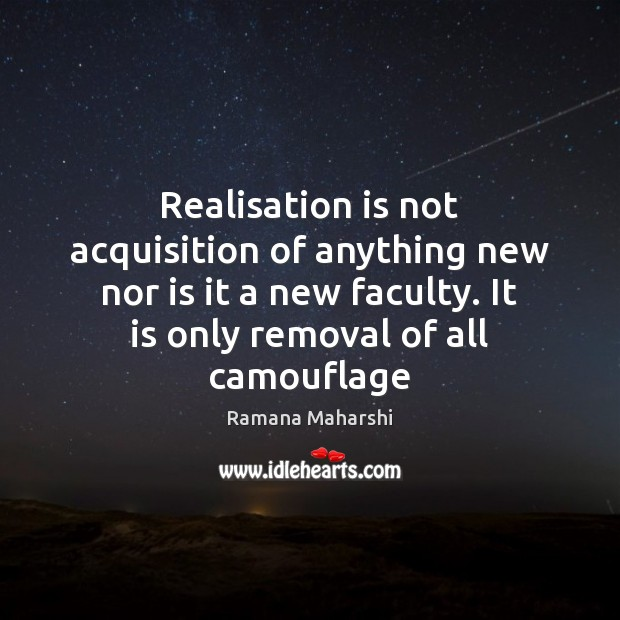 Realisation is not acquisition of anything new nor is it a new Image