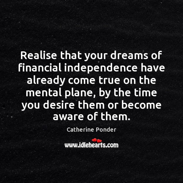 Image, Realise that your dreams of financial independence have already come true on