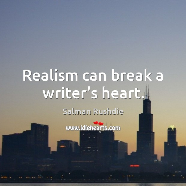 Realism can break a writer's heart. Image