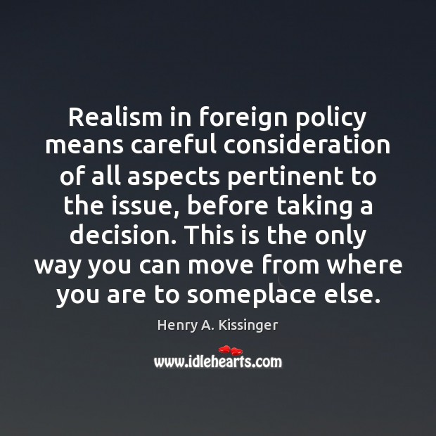 Image, Realism in foreign policy means careful consideration of all aspects pertinent to