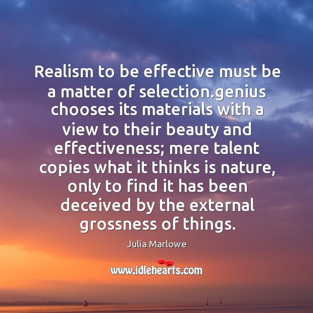 Realism to be effective must be a matter of selection.genius chooses Image