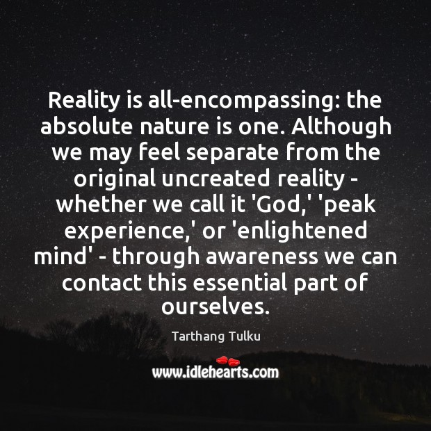 Reality is all-encompassing: the absolute nature is one. Although we may feel Image