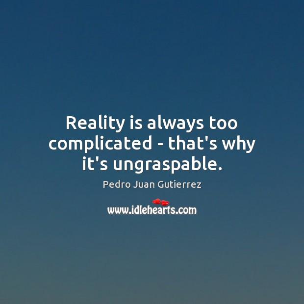 Picture Quote by Pedro Juan Gutierrez