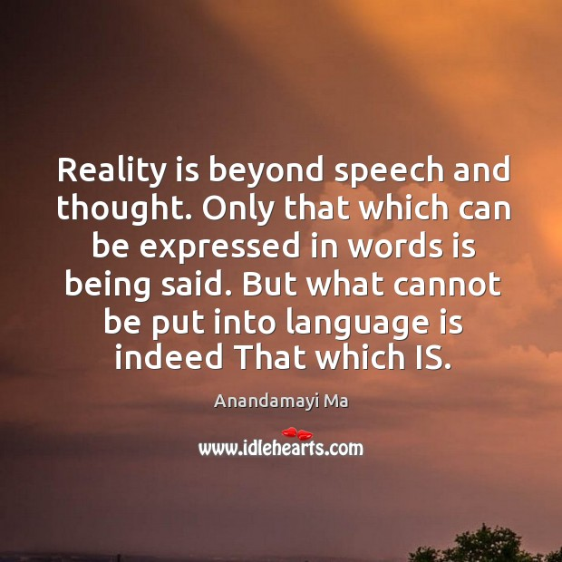 Image, Reality is beyond speech and thought. Only that which can be expressed