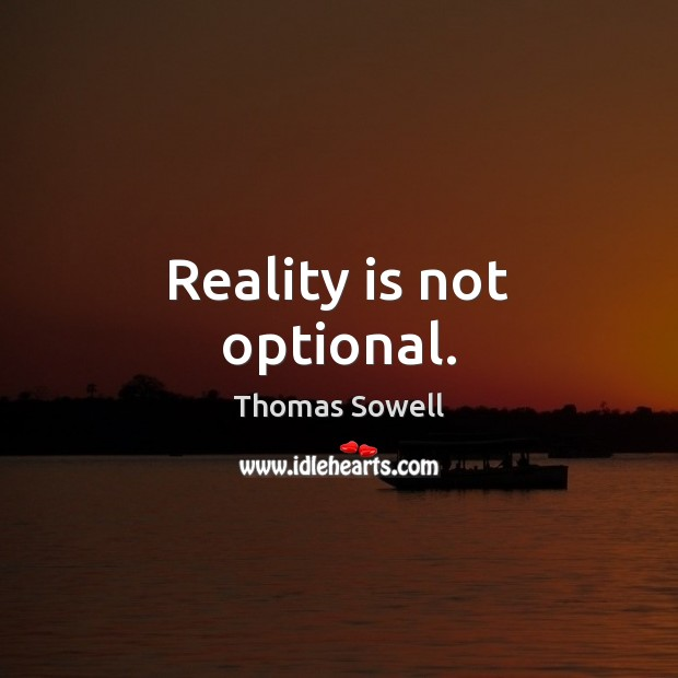 Image, Reality is not optional.