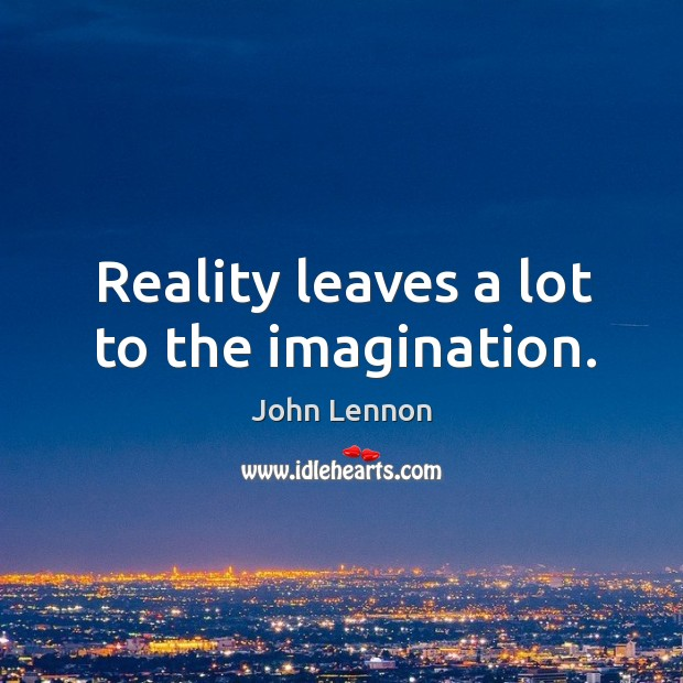 Image, Reality leaves a lot to the imagination.