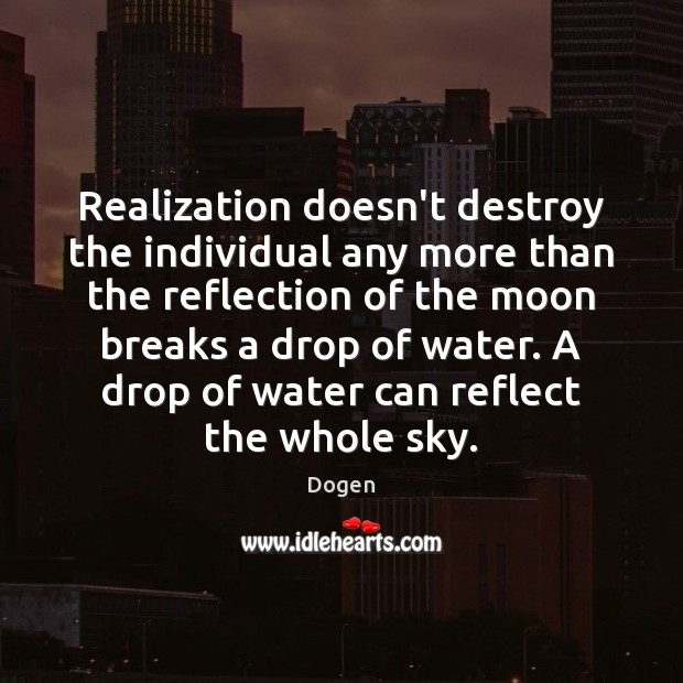 Realization doesn't destroy the individual any more than the reflection of the Image