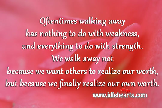 Sometimes, Walking Away Shows Real Strength