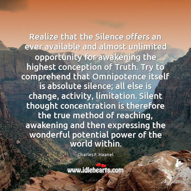 Image, Realize that the Silence offers an ever available and almost unlimited opportunity