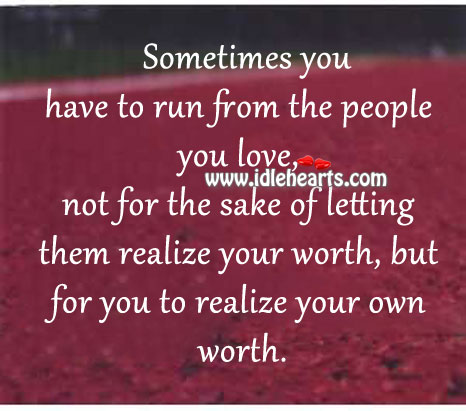 Sometimes You Have To Run From The People You Love.