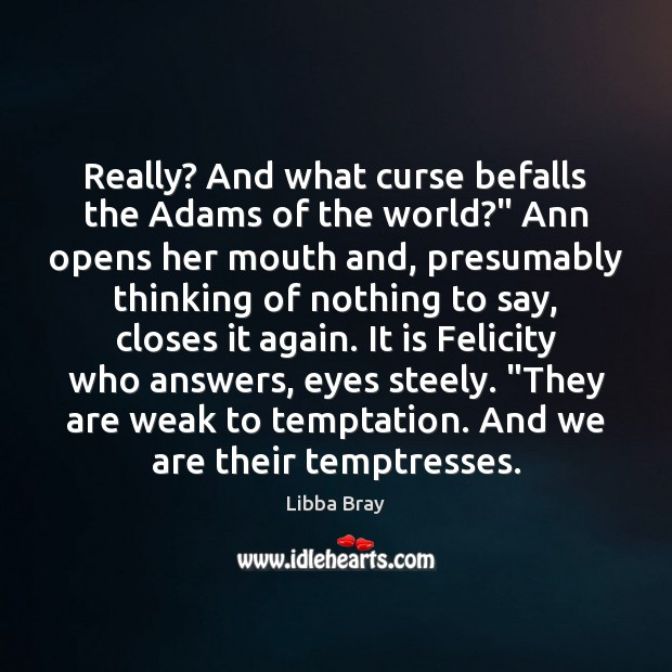 """Image, Really? And what curse befalls the Adams of the world?"""" Ann opens"""