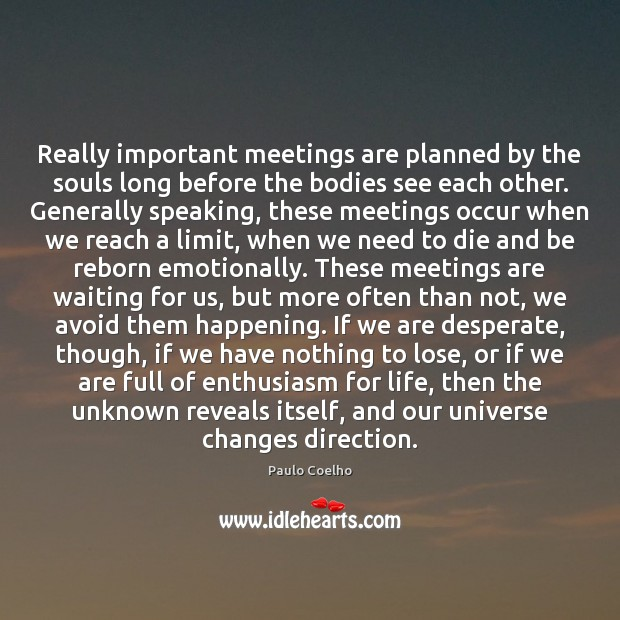 Really important meetings are planned by the souls long before the bodies Image