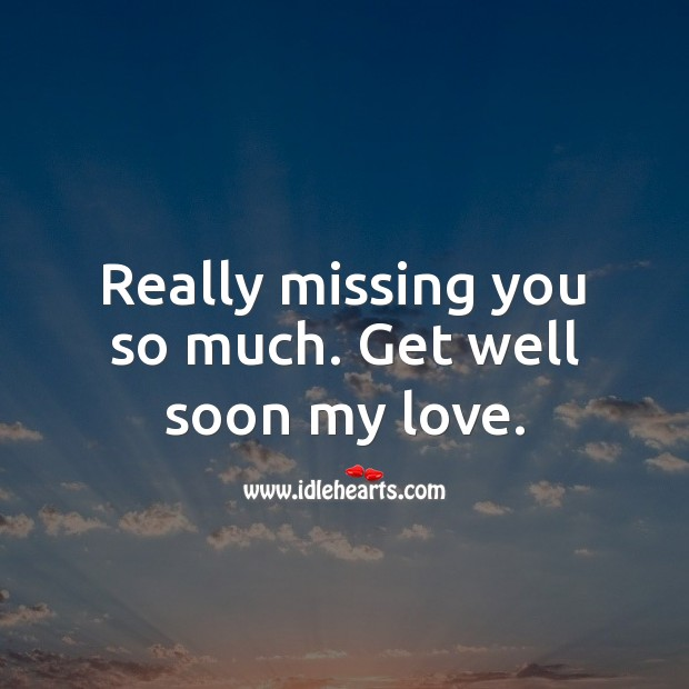 Really missing you so much. Get Well Love Messages Image