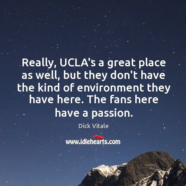 Really, UCLA's a great place as well, but they don't have the Image