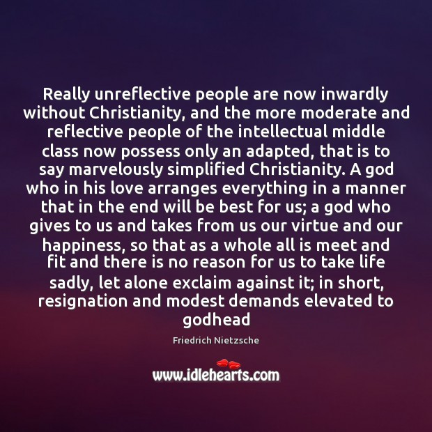 Image about Really unreflective people are now inwardly without Christianity, and the more moderate