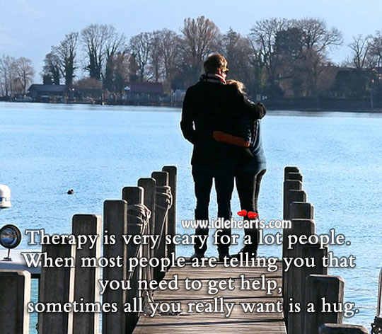 Sometimes all you really want is a hug. Hug Quotes Image