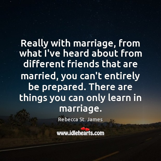Really with marriage, from what I've heard about from different friends that Image