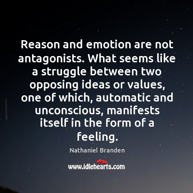 Image, Reason and emotion are not antagonists. What seems like a struggle between