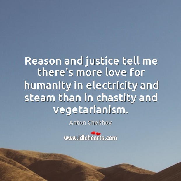 Image, Reason and justice tell me there's more love for humanity in electricity