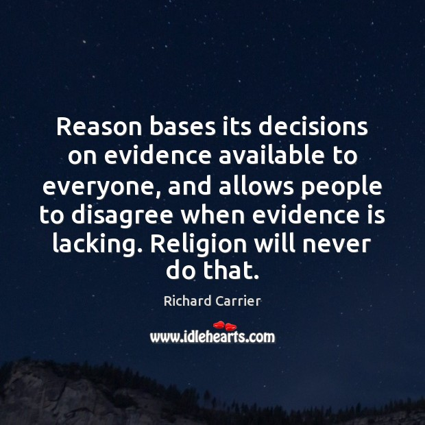 Image, Reason bases its decisions on evidence available to everyone, and allows people