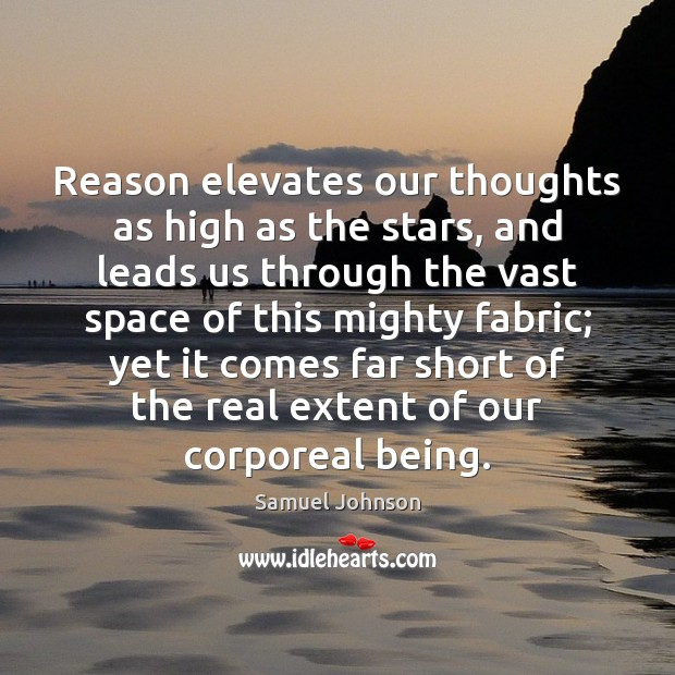Image, Reason elevates our thoughts as high as the stars, and leads us