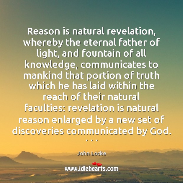 Image, Reason is natural revelation, whereby the eternal father of light, and fountain