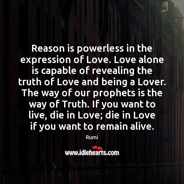 Image, Reason is powerless in the expression of Love. Love alone is capable