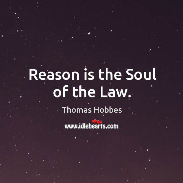 Reason is the Soul of the Law. Image