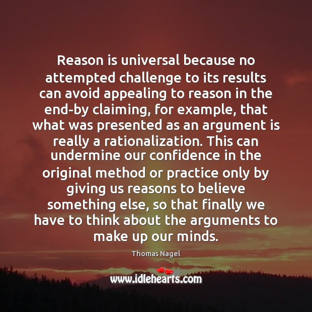 Image, Reason is universal because no attempted challenge to its results can avoid