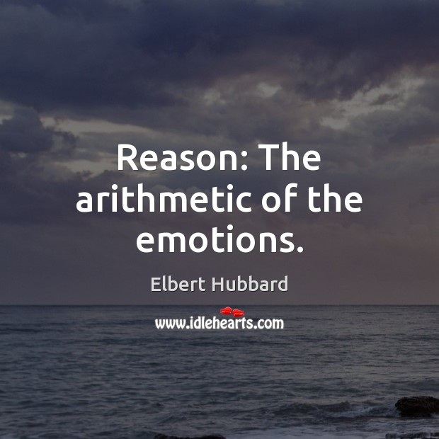 Reason: The arithmetic of the emotions. Image