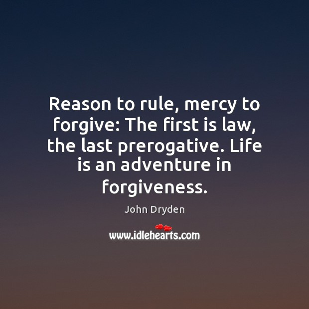 Reason to rule, mercy to forgive: The first is law, the last Image