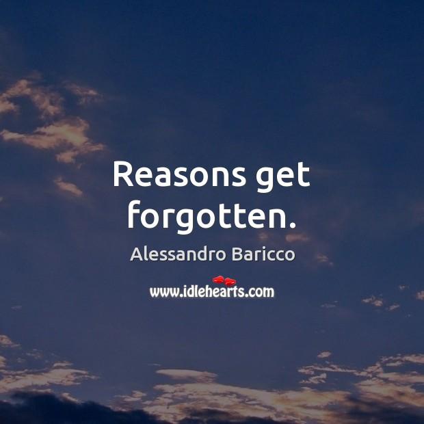 Reasons get forgotten. Image
