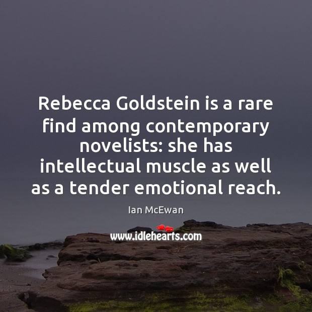 Rebecca Goldstein is a rare find among contemporary novelists: she has intellectual Image