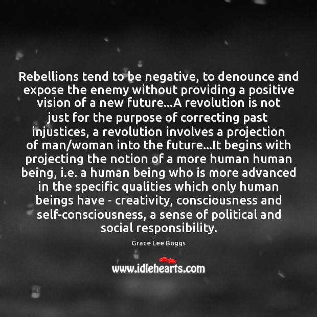 Rebellions tend to be negative, to denounce and expose the enemy without Social Responsibility Quotes Image