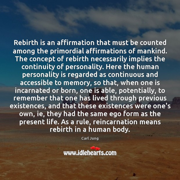 Rebirth is an affirmation that must be counted among the primordial affirmations Image