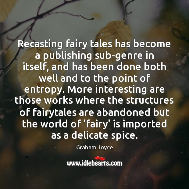 Image, Recasting fairy tales has become a publishing sub-genre in itself, and has